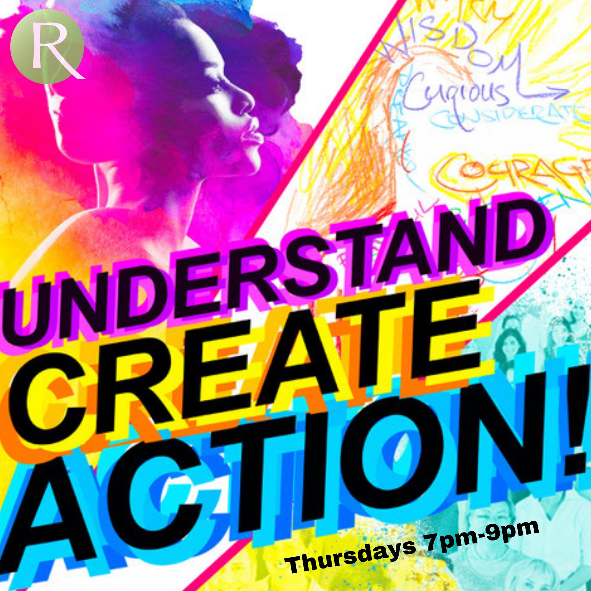 Understand - Create - Action!